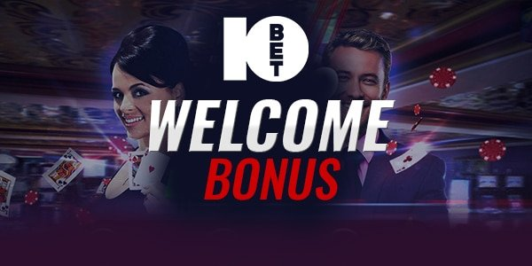 10bet casino welcome bonus
