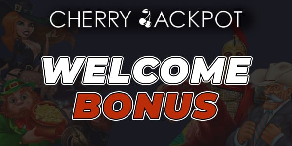 Cherry Jackpot Casino Welcome Bonus