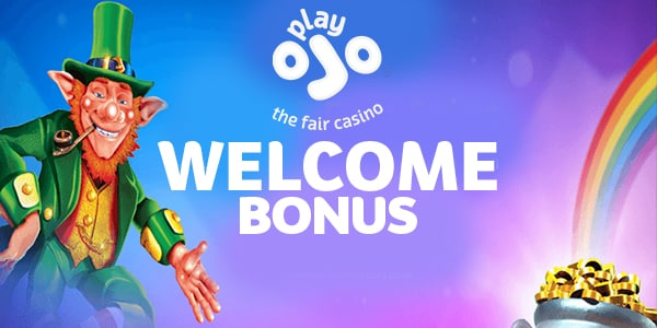 PlayOJO Casino Welcome Bonus