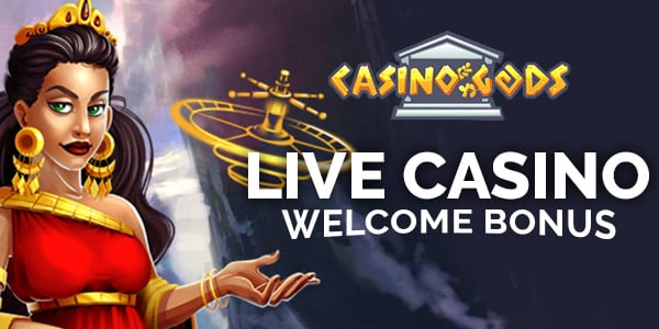 Casino Gods Live Casino Welcome Bonus