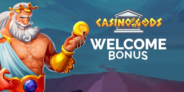 Casino Gods Welcome Bonus