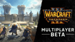 The Warcraft III: Reforged Beta Begins