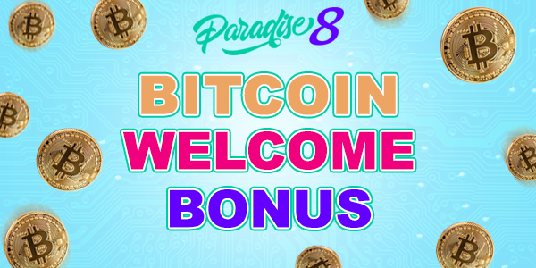 Paradise 8 Casino Bitcoin Welcome Bonus