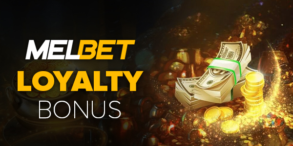 MELbet Loyalty Bonus