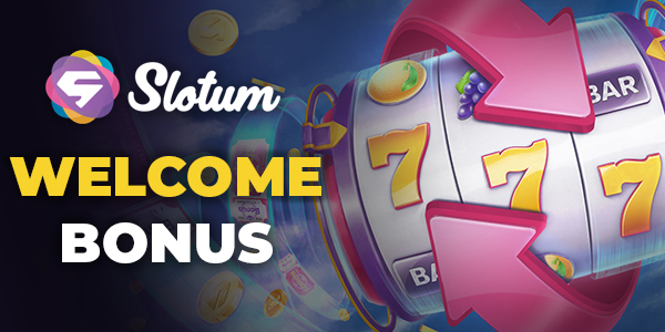 Slotum Casino Welcome Bonus