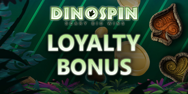 DinoSpin Casino Loyalty Bonus
